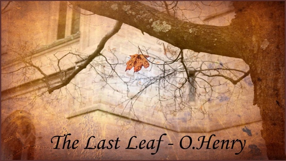 The Last Leaf by O Henry is an Epitome of Never-ending Hope and Optimism