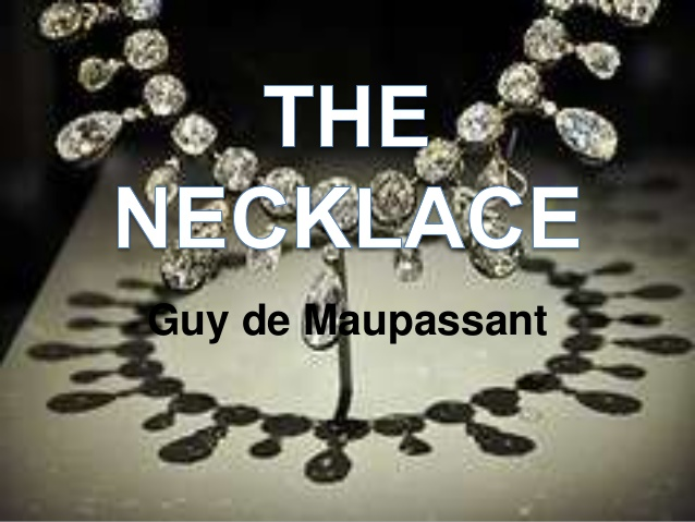 'The Necklace' by Maupassant Throws Light on the Middle Class'Aspirations